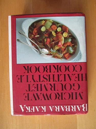 Microwave Gourmet Healthstyle Cookbook: Kafka, Barbara