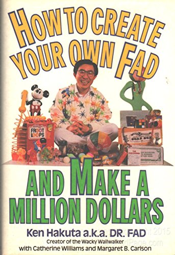 9780688076016: How to Create Your Own Fad and Make a Million Dollars