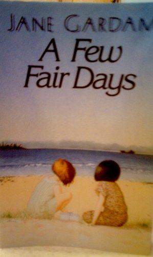 9780688076023: A Few Fair Days
