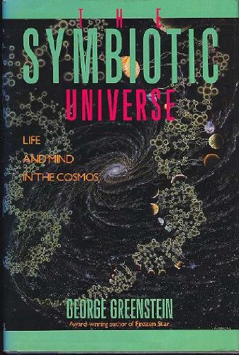 9780688076047: The symbiotic universe: Life and mind in the cosmos