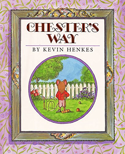 Chester's Way.: HENKES, Kevin.