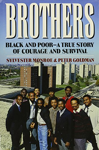 Brothers: Black and Poor a True Story of Courage and Survival (Newsweek Book): Monroe, Sylvester, ...