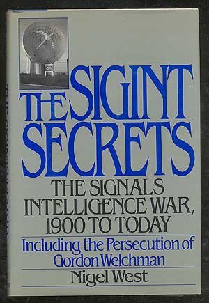 9780688076528: The Sigint Secrets: The Signals Intelligence War, 1900 to Today--Including the Persecution of Gordon Welchman