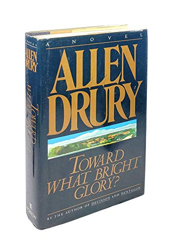 9780688077136: Toward What Bright Glory?: A Novel
