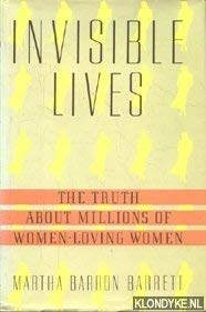 9780688077303: Invisible Lives: The Truth About Millions of Women-Loving Women