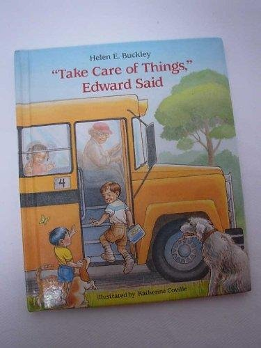 9780688077310: Take Care of Things, Edward Said