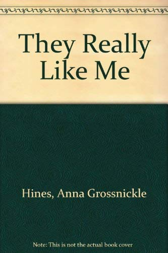 They Really Like Me (9780688077341) by Hines, Anna Grossnickle