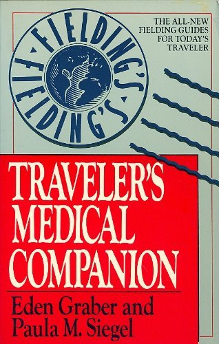 Fielding's Traveler's Medical Companion: Graber, Eden; Siegel, Paula