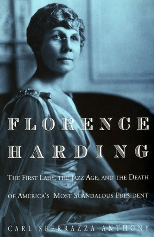 9780688077945: Florence Harding: The First Lady, the Jazz Age, and the Death of America's Most Scandalous President