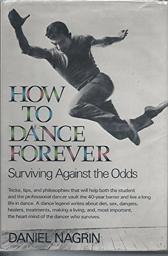 9780688077990: How to dance forever: Surviving against the odds