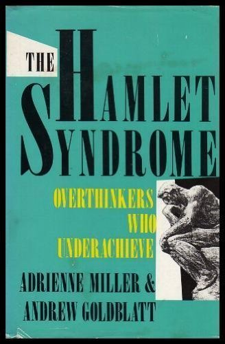 9780688078515: The Hamlet Syndrome: Overthinkers Who Underachieve