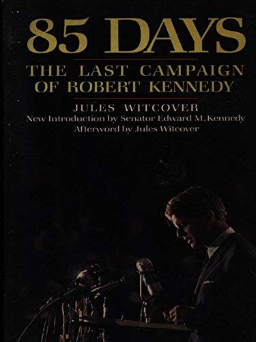 9780688078591: 85 Days: The Last Campaign of Robert Kennedy