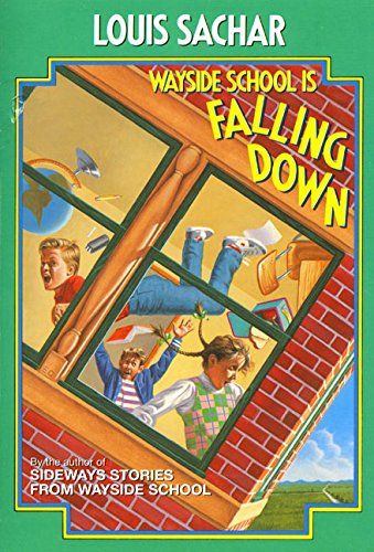 Wayside School Is Falling Down: Louis Sachar; Illustrator-Joel