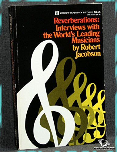 Reverberations: Interviews with the World's Leading Musicians: Jacobson, Robert