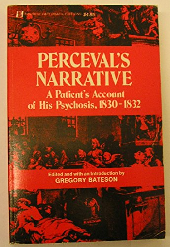 9780688078836: Perceval's narrative: A patient's account of his psychosis, 1830-1832