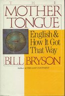 9780688078959: The Mother Tongue: English and How It Got That Way