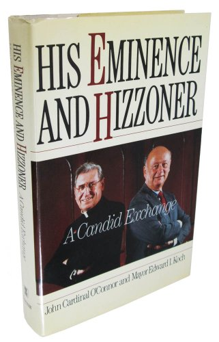 9780688079284: His Eminence and Hizzoner: A Candid Exchange : Mayor Edward Koch and John Cardinal O'Connor