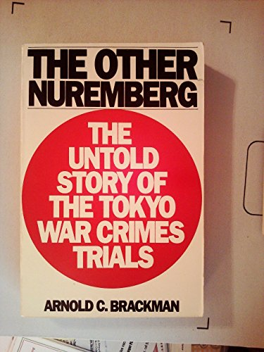 9780688079574: The Other Nuremberg: The Untold Story of the Tokyo War Crimes Trials