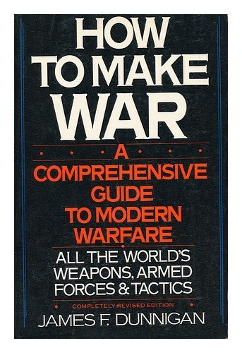 9780688079796: How to make war: A comprehensive guide to modern Warfare