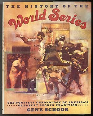 HISTORY OF THE WORLD SERIES: The Complete Chronology of America's Greatest Sports Tradition: ...