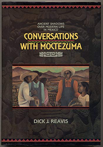 9780688079994: Conversations With Moctezuma: Ancient Shadows over Modern Life in Mexico