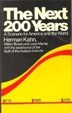 9780688080297: The Next Two Hundred Years: A Scenario for America and the World