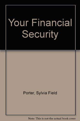 Your Financial Security: Porter, Sylvia Field