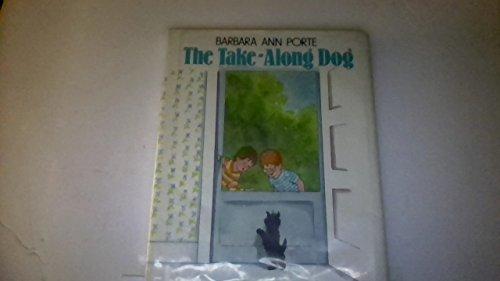 The Take-Along Dog (0688080545) by Porte, Barbara Ann; McCully, Emily Arnold
