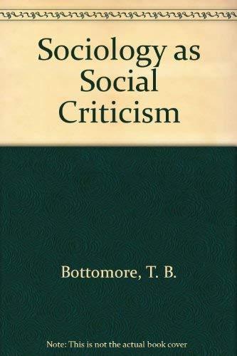 9780688080648: Sociology As Social Criticism