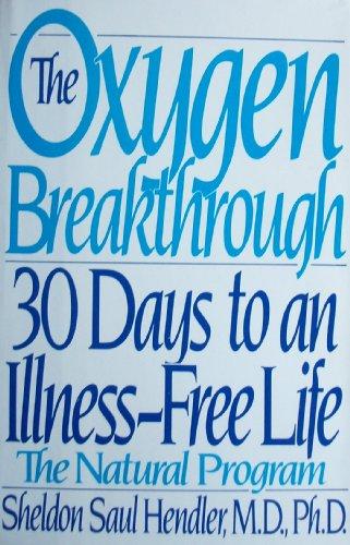 9780688081133: The Oxygen Breakthrough: 30 Days to an Illness-Free Life