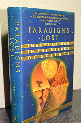 9780688081317: Paradigms Lost: Images of Man in the Mirror of Science