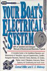 Your Boat's Electrical System: Manual of Electrical and Electronic Projects: Conrad Miller; ...