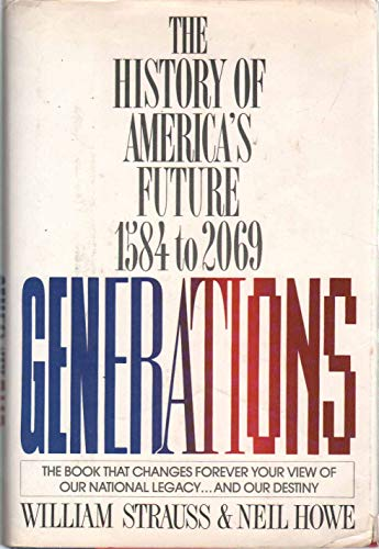 9780688081331: Generations: The History of America's Future, 1584 to 2069
