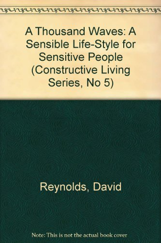 9780688081577: A Thousand Waves: A Sensible Life-Style for Sensitive People (Constructive Living Series, No 5)