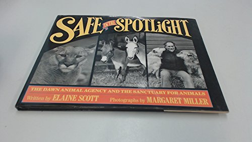9780688081775: Safe in the spotlight: The Dawn Animal Agency and the Sanctuary for Animals