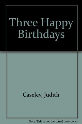 9780688081799: Three Happy Birthdays