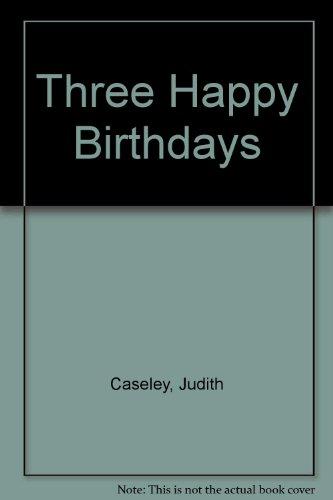 9780688081805: Three Happy Birthdays