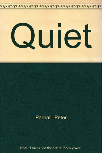 Quiet (0688082041) by Peter Parnall