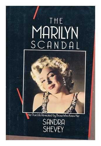 9780688082192: The Marilyn Scandal: Her True Life Revealed by Those Who Knew Her