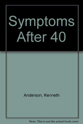 Symptoms after Forty: Anderson, Kenneth