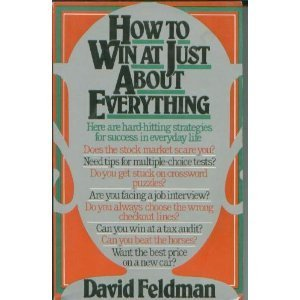How to Win at Just About Everything: Feldman, David