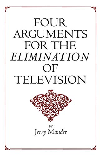 9780688082741: Four Arguments for the Elimination of Television