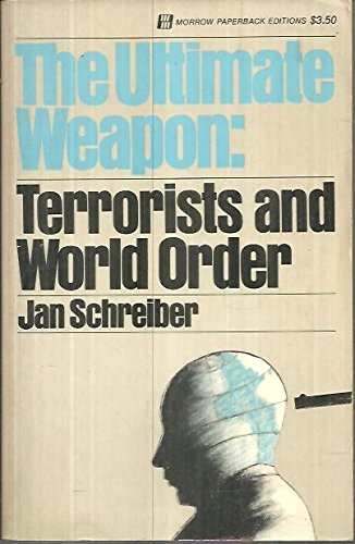 9780688082772: The Ultimate Weapon: Terrorists and World Order