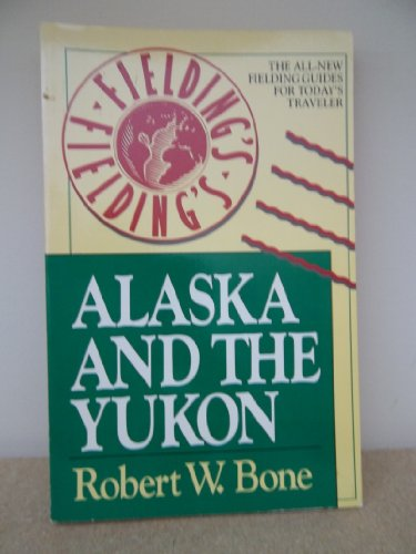 9780688083090: Alaska and the Yukon (Fielding Travel Books)