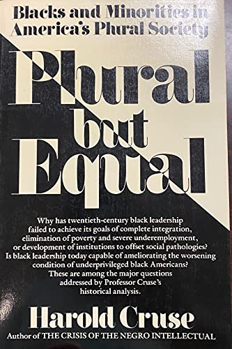 Plural but Equal: Blacks and Minorities in America's Plural Society (0688083315) by Harold Cruse