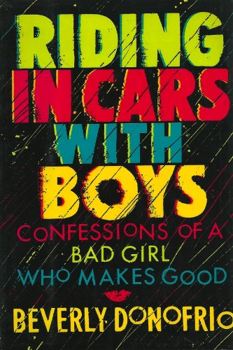9780688083373: Riding in Cars With Boys: Confessions of a Bad Girl Who Makes Good