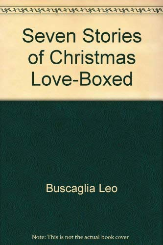 Seven Stories of Christmas Love-Boxed: Buscaglia, Leo