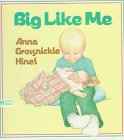 Big Like Me: Hines, Anna Grossnickle