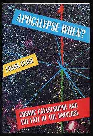 9780688084134: Apocalypse When?: Cosmic Catastrophe and the Fate of the Universe