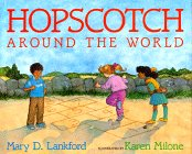 Hopscotch Around the World: Mary D. Lankford